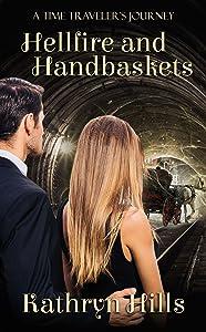 Hellfire and Handbaskets (A Time Traveler's Journey Book 2)