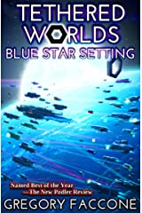 Tethered Worlds: Blue Star Setting Kindle Edition