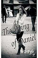 The Dying of Daniel: (Short Story) (The Woman in the Window) Kindle Edition