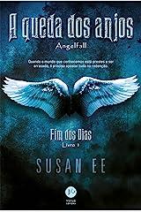 A queda dos anjos - Fim dos dias - Livro 1 (Portuguese Edition) Kindle Edition
