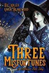 Three Misfortunes: A Halloween Short Story Kindle Edition