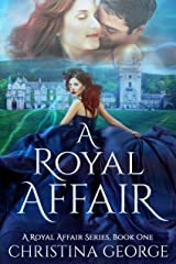 A Royal Affair Book One: A paranormal, time travel, royal romance Kindle Edition