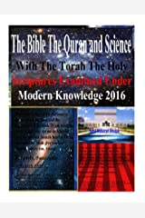 The Bible The Quran and Science With The Torah The Holy Scriptures Examined Under Modern Knowledge 2016 Kindle Edition