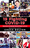 19 Fighting COVID-19: Unsung Heroes Creating Impact During the Pandemic and Unrest