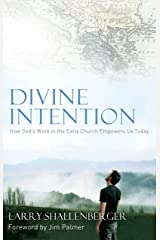 Divine Intention: How Gods Work in the Early Church Empowers Us Today Kindle Edition