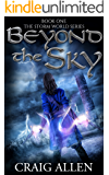 Beyond The Sky (Storm World Book 1)