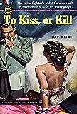 To Kiss, or Kill