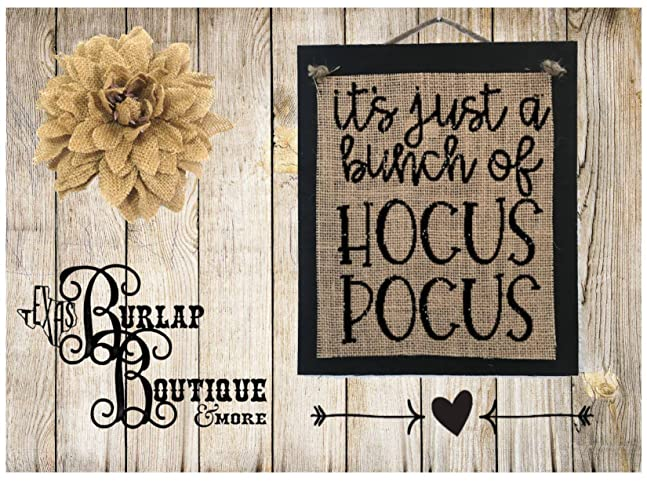 63a1527cf5 Amazon.com: FREE SHIPPING! it's just a bunch of Hocus Pocus Burlap ...