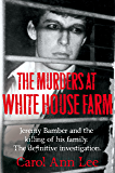The Murders at White House Farm: Jeremy Bamber and the killing of his family. The definitive investigation. (English Edition)