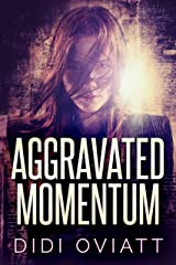 Aggravated Momentum: A Psychological Thriller Kindle Edition