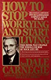 How to Stop Worrying and Start Living Revised Edition 1984