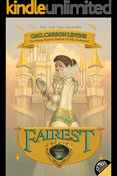 Fairest Kindle Edition By Levine Gail Carson Children Kindle Ebooks Amazon Com