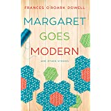 Margaret Goes Modern: And Other Quilting Stories