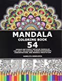 Mandala Coloring Book: 54 Unique and Highly Detailed Mandalas for Adult Relaxation, Stress Management, Concentration, and Mandala Meditation