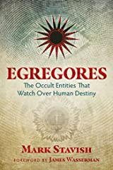 Egregores: The Occult Entities That Watch Over Human Destiny Kindle Edition