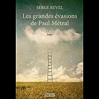 Les grandes évasions de Paul Métral (ROUERGUE LITTER)