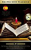 50 Obras Maestras Que Debes Leer Antes De Morir: Vol. 1 (Golden Deer Classics) (Spanish Edition)