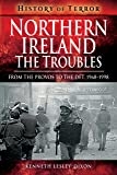 Northern Ireland: The Troubles: From The Provos to The Det, 1968-1998 (A History of Terror)