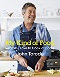 My Kind of Food: Recipes I Love to Cook at Home