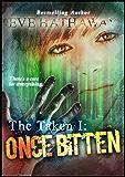 Once Bitten (The Taken Book 1)