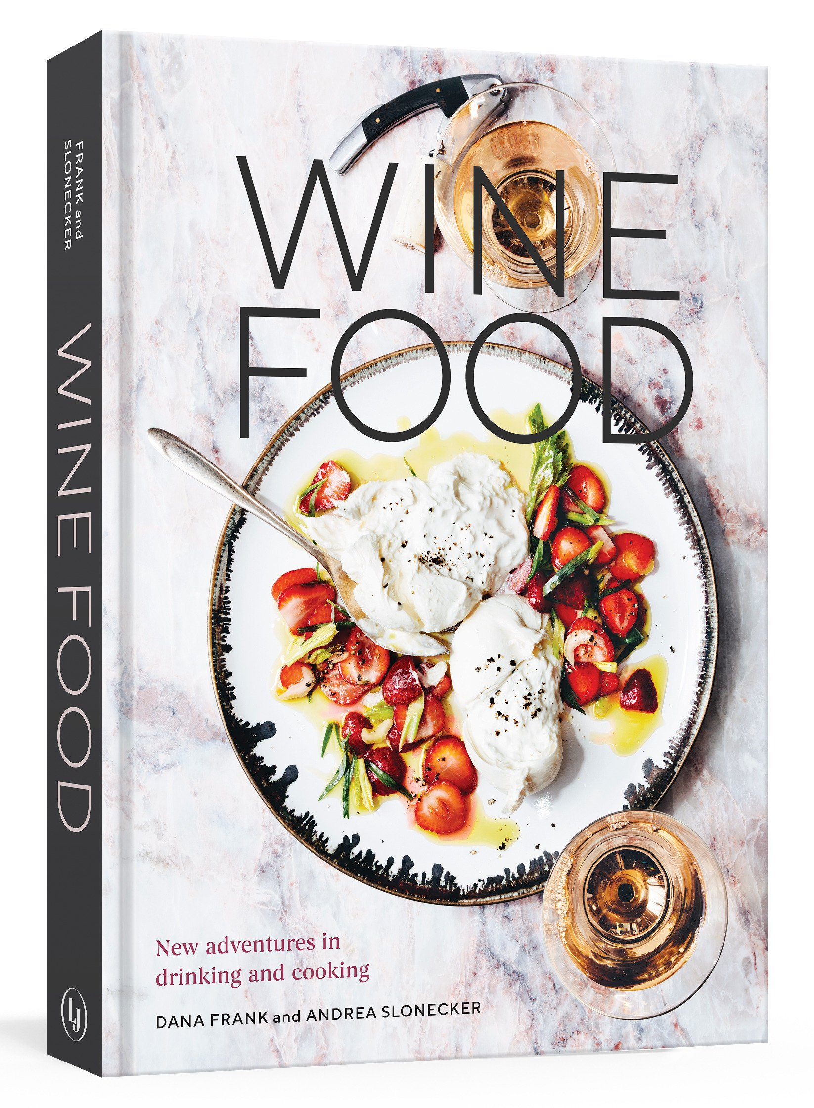 Wine Food: New Adventures in Drinking and Cooking: Dana Frank, Andrea  Slonecker: 9780399579592: Amazon.com: Books