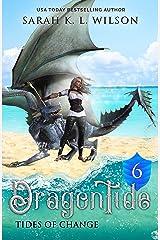 Dragon Tide: Tides of Change Kindle Edition