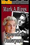 Operation Underpants (Max & Olivia Book 1)
