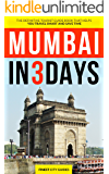 Mumbai in 3 Days: The Definitive Tourist Guide Book That Helps You Travel Smart and Save Time (India Travel Guide)