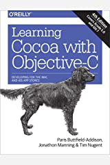 Learning Cocoa with Objective-C: Developing for the Mac and iOS App Stores Kindle Edition