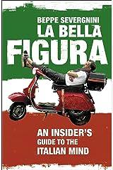 La Bella Figura Kindle Edition