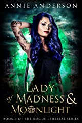 Lady of Madness & Moonlight (Rogue Ethereal Book 3) Kindle Edition