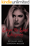 Where the Wind Whispers (Seasons of Betrayal Book 3)