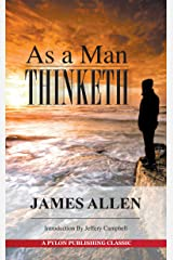 As a Man Thinketh: A Guide to Unlocking the Power of Your Mind Kindle Edition