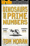 Dinosaurs and Prime Numbers (Walton Cumberfield Series Book 1)