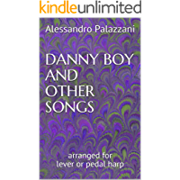 Danny Boy and other songs: arranged for lever or pedal harp (Harp Arrangements Repertoire Book 2)