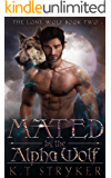 Mated by The Alpha Wolf: The Lone Wolf Book 2