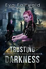 Trusting Darkness: there is no shame in picking life over death Kindle Edition