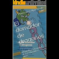 Guía del domador de dragones: Manual para el control de la ira dirigido a niños