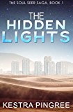 The Hidden Lights (The Soul Seer Saga, Book 1: A Dystopian Series)