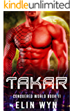 Takar: Science Fiction Adventure Romance (Conquered World Book 11)