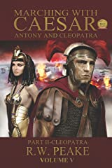 Marching With Caesar-Antony and Cleopatra: Part II-Cleopatra Kindle Edition