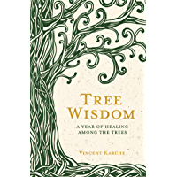 Tree Wisdom: A Year of Healing Among the Trees (English Edition)