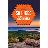 50 Hikes in Coastal and Inland Maine (5th Edition)  (Explorer's 50 Hikes)