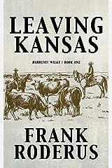 Leaving Kansas (Harrison Wilke Book 1) Kindle Edition