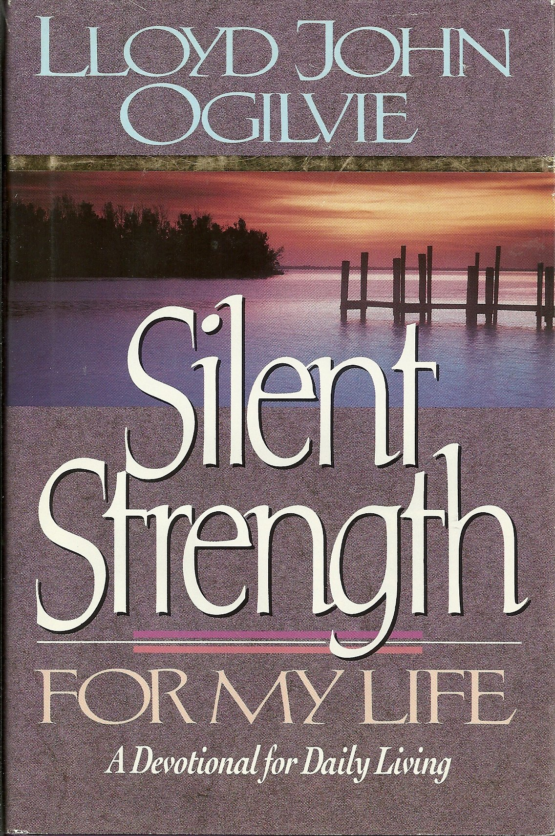 Silent Strength for My Life: God's Wisdom for Daily Living