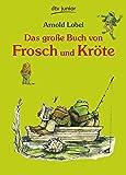 Das grosse Buch von Frosch und Kroete