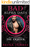 The Fighter (BAD Alpha Dads) (Sylvan City Alphas Book 3)