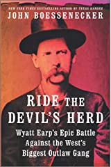 Ride the Devil's Herd: Wyatt Earp's Epic Battle Against the West's Biggest Outlaw Gang Kindle Edition