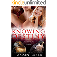 Knowing Destiny; paranormal romance (Shifters of the Land, Sea and Air Book 2)