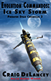 Evolution Commandos:  Ice Sky Storm  (Predator Space Chronicles 3)